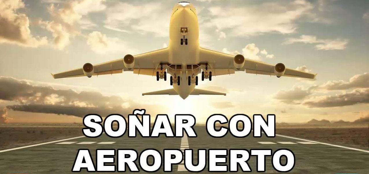 soñar con aeropuerto y aviones
