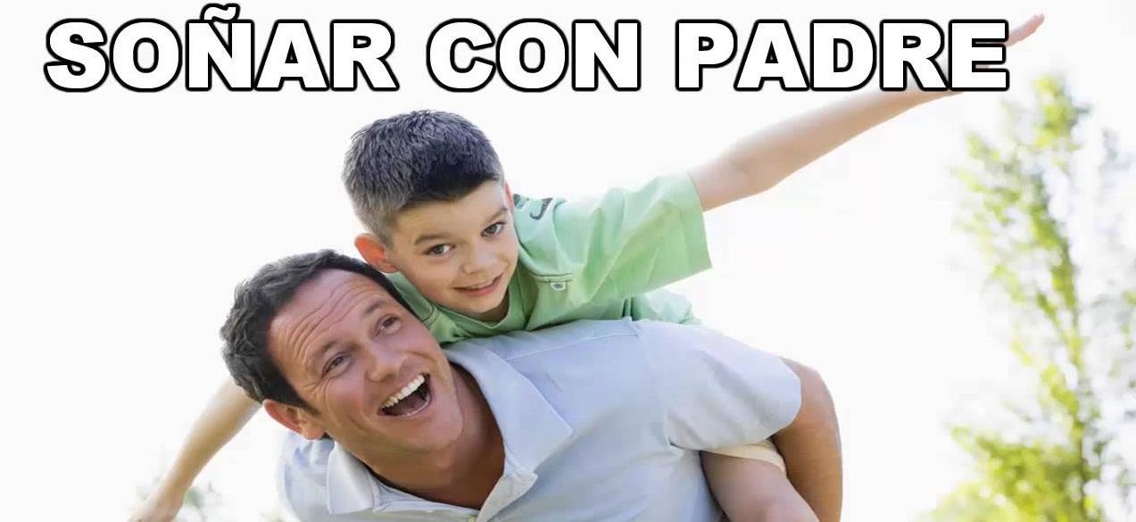 que es soñar con padre
