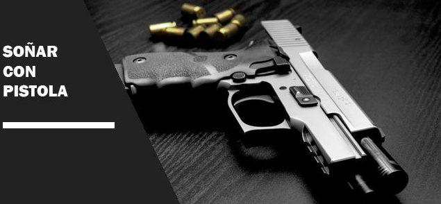 soñar con pistolas que no disparan