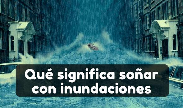 soñar con inundacion en la calle