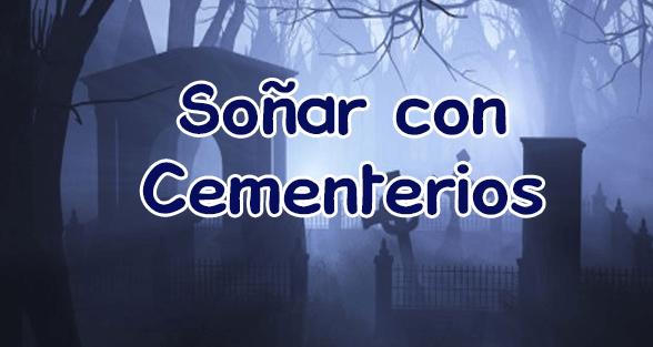 soñar con cementerio bonito