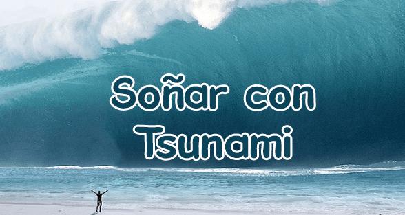 soñar con tsunami agua sucia