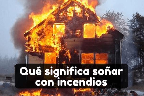 soñar con incendio casa